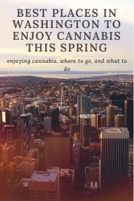 best-places-washington-cannabis-spring